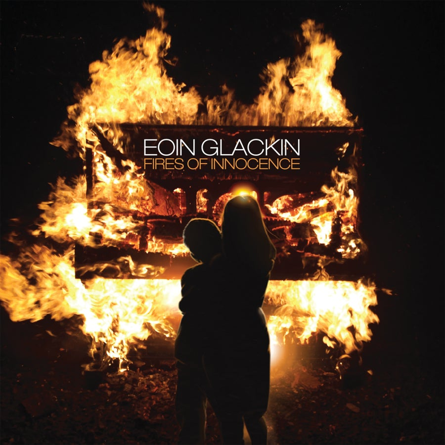 Image of Eoin Glackin - Fires Of Innocence