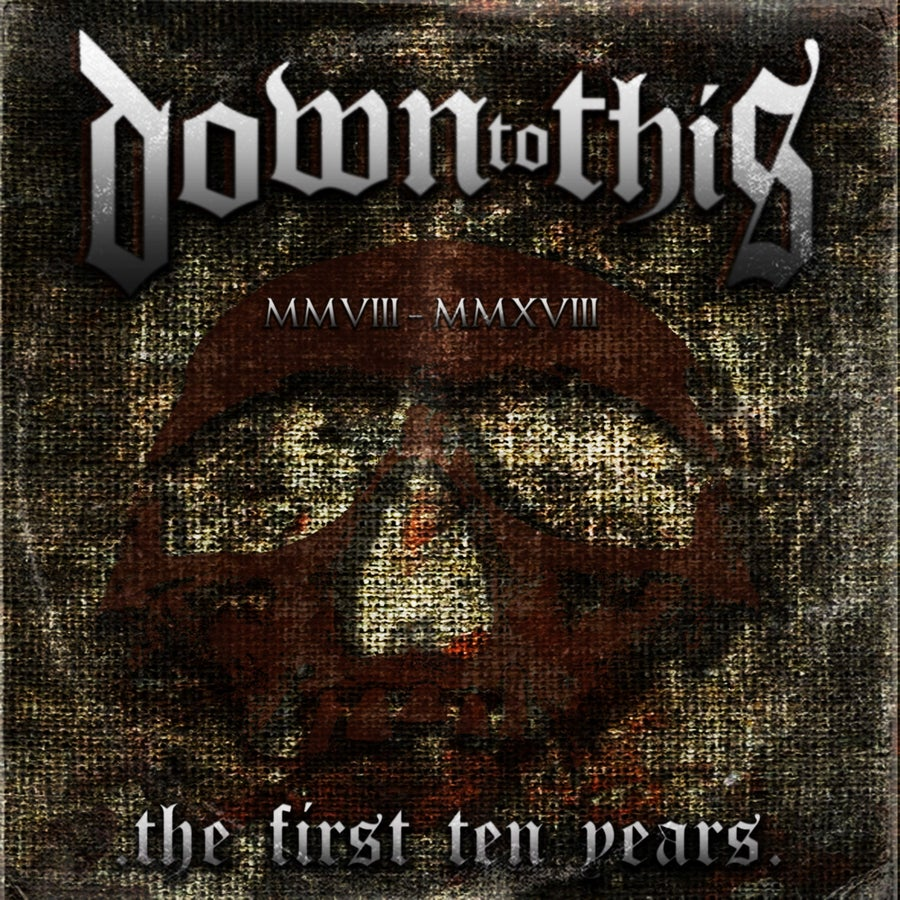 Image of Down To This - The First Ten Years (Discography) CD