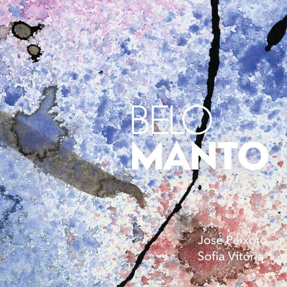 """Image of José Peixoto   Sofia Vitória """"Belo Manto """""""