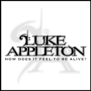 Image of Luke Appleton 'How Does It Feel To Be Alive' EP