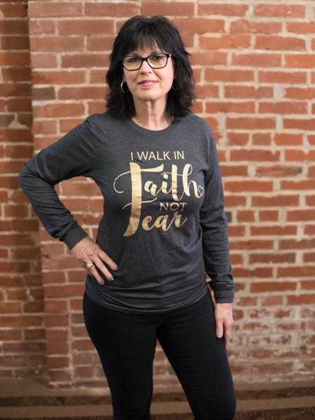 Image of Long Sleeve- I Walk in Faith not Fear, Grey