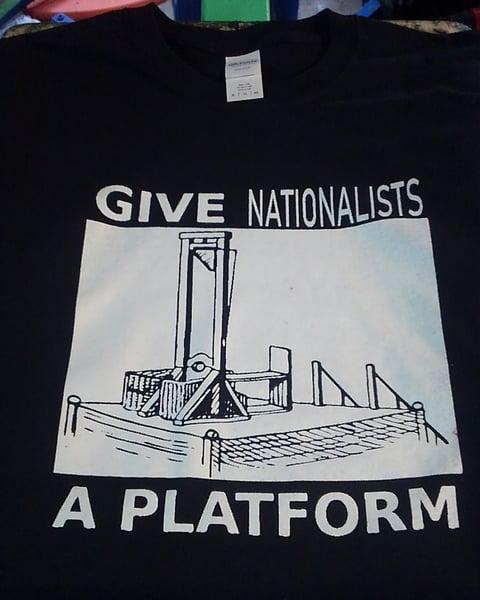 Image of Give Nationalist A Platform shirt