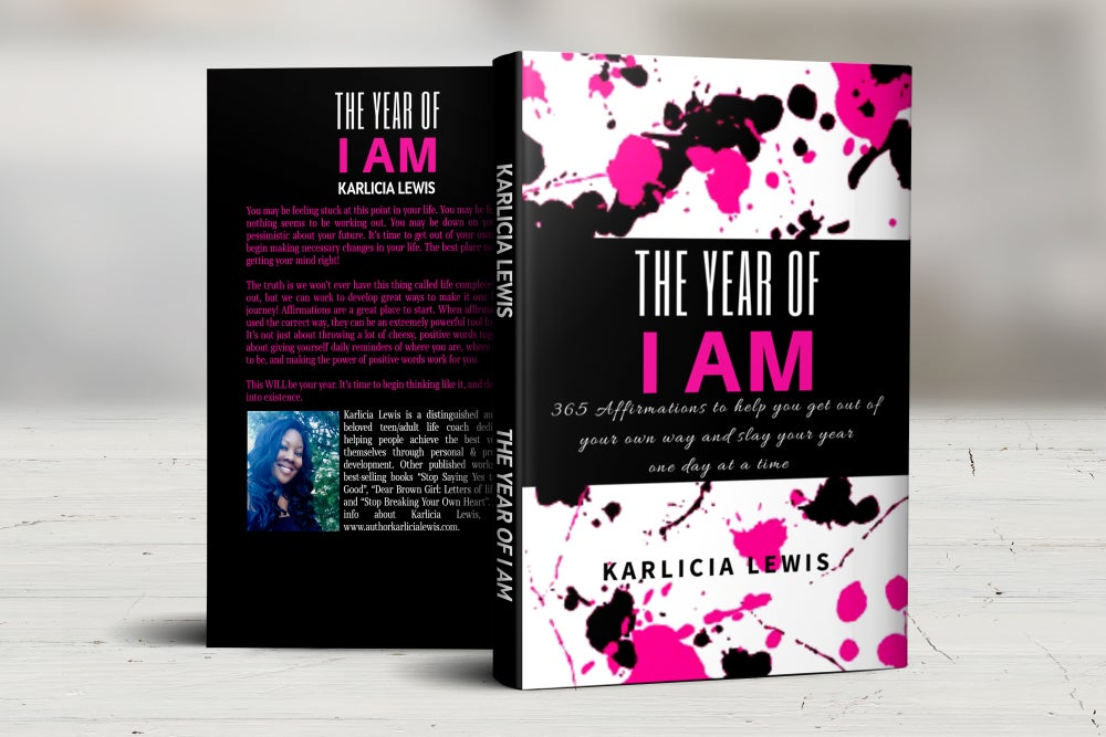 Image of The Year Of I AM: 365 Affirmations to help you get out of your own way & slay your year