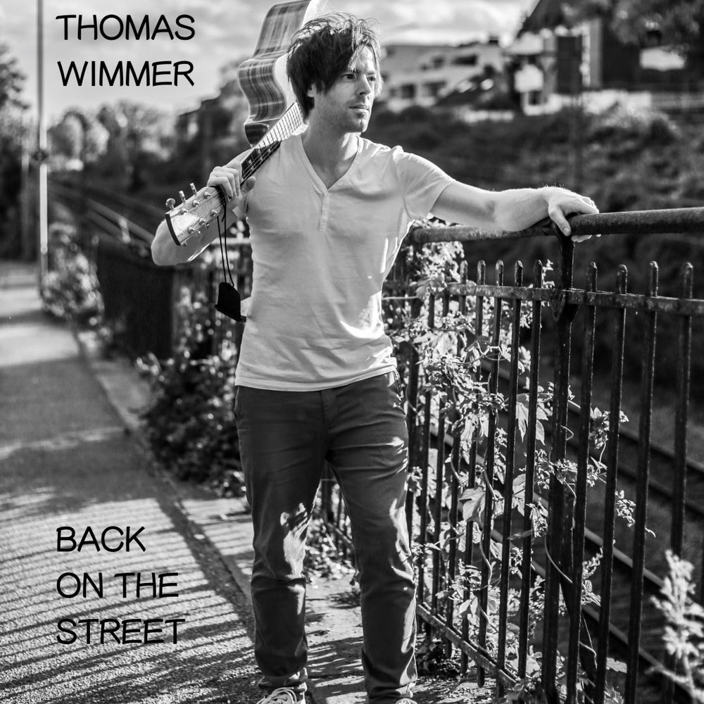 Image of Singer-Songwriter Thomas Wimmer - Back On The Street CD / Download
