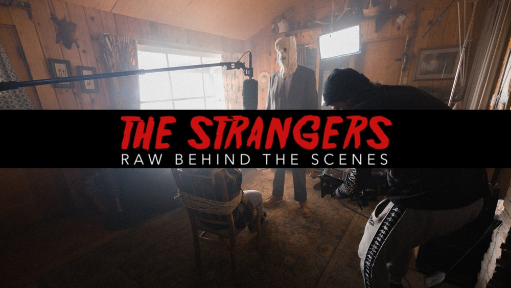 """Image of """"The Strangers"""" Raw Behind The Scenes Video/Film"""