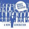 Only Boys Aloud - A New Generation