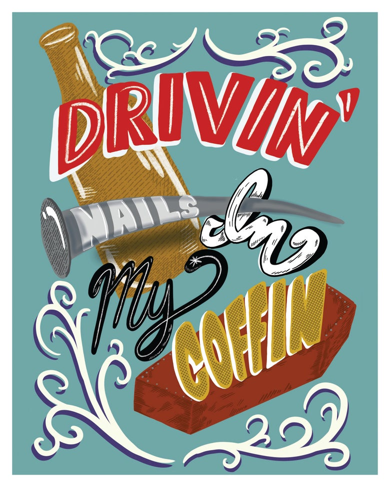 "Image of ""Drivin' Nails In My Coffin"" Fine Art Print"