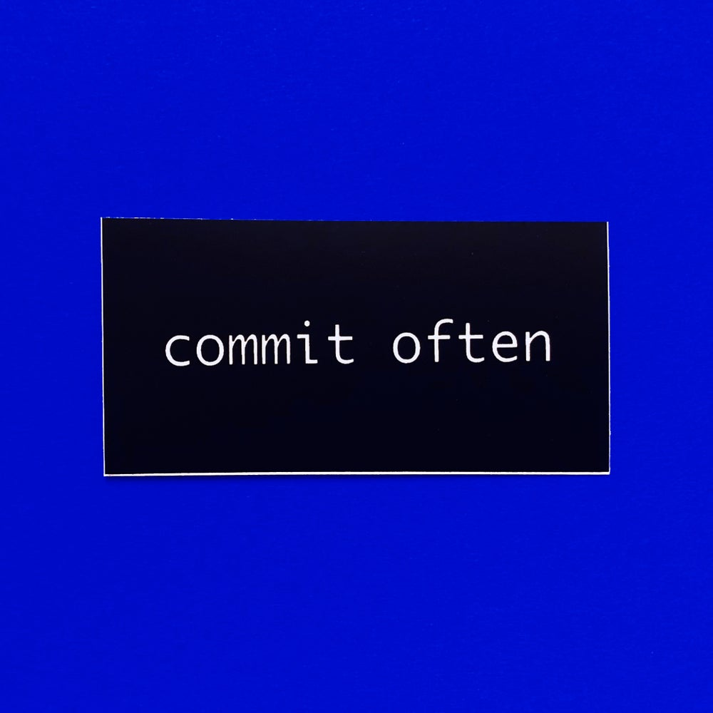 Image of Commit Often Sticker