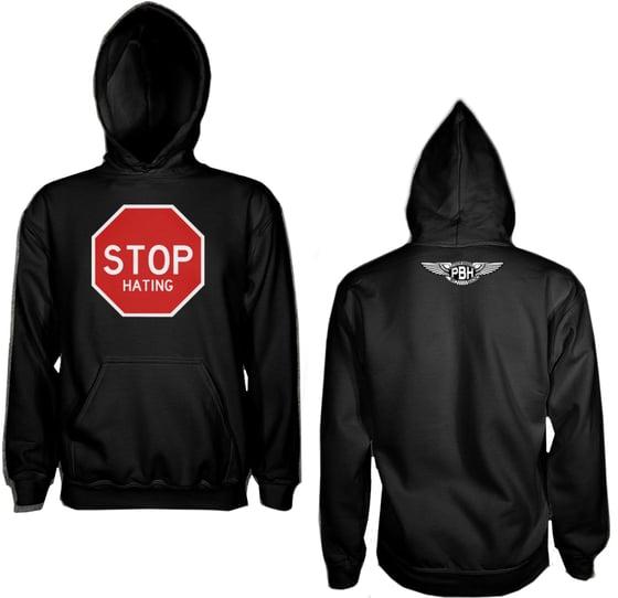 Image of Stop Hating Hoodie