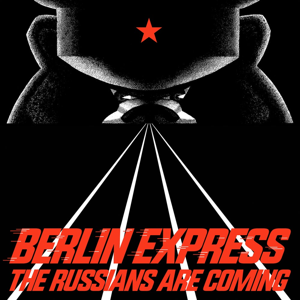 """Image of Berlin Express - The Russians Are Coming 12"""""""