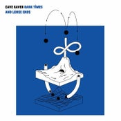 "Image of CAVE RAVER - DARK TIMES AND LOOSE ENDS 12"" - FunnyThing45"