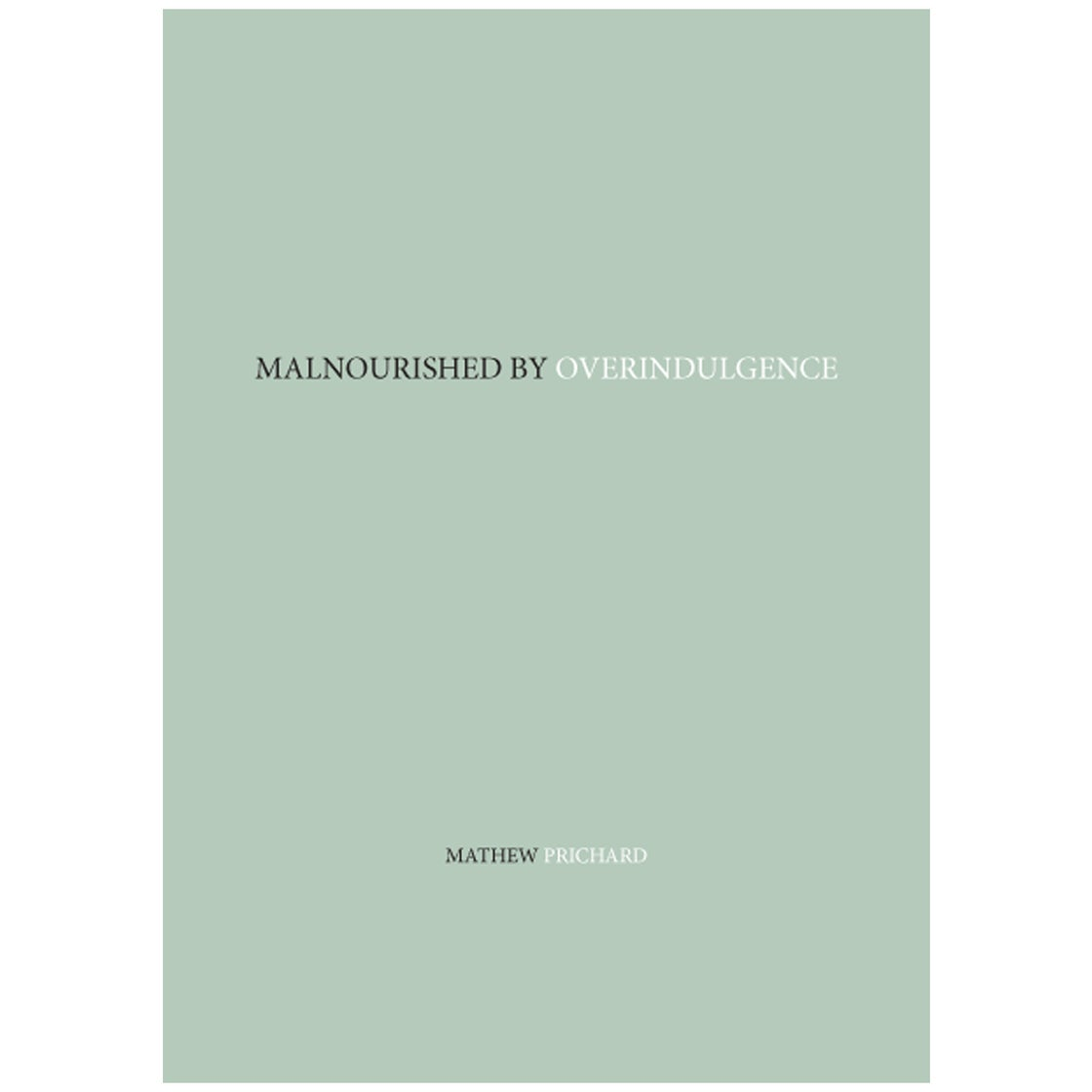 Image of 'Malnourished by Overindulgence' - Book