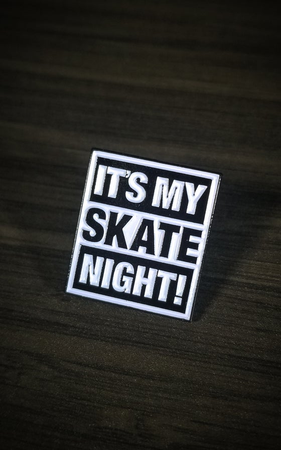 Image of It's My Skate Night Enamel Pin