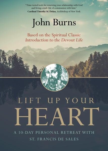 Image of Lift Up Your Heart by Fr. John Burns, paperback