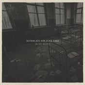 "Image of SUFFOCATE FOR FUCK SAKE ""in my blood"" LP"
