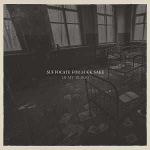 """Image of SUFFOCATE FOR FUCK SAKE """"in my blood"""" LP"""