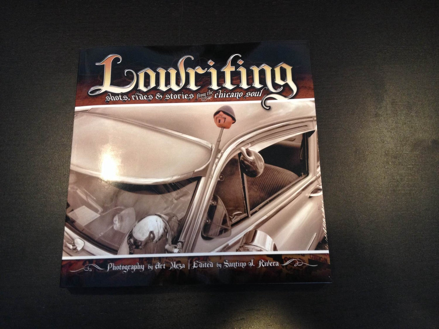 Image of Lowriting: Shots, Rides & Stories from the Chicano Soul