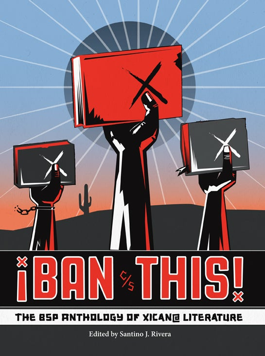 Image of ¡Ban This! The BSP Anthology of Xican@ Literature (USED)