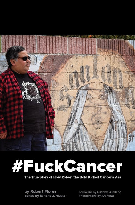 Image of #FuckCancer The True Story of How Robert the Bold Kicked Cancer's Ass