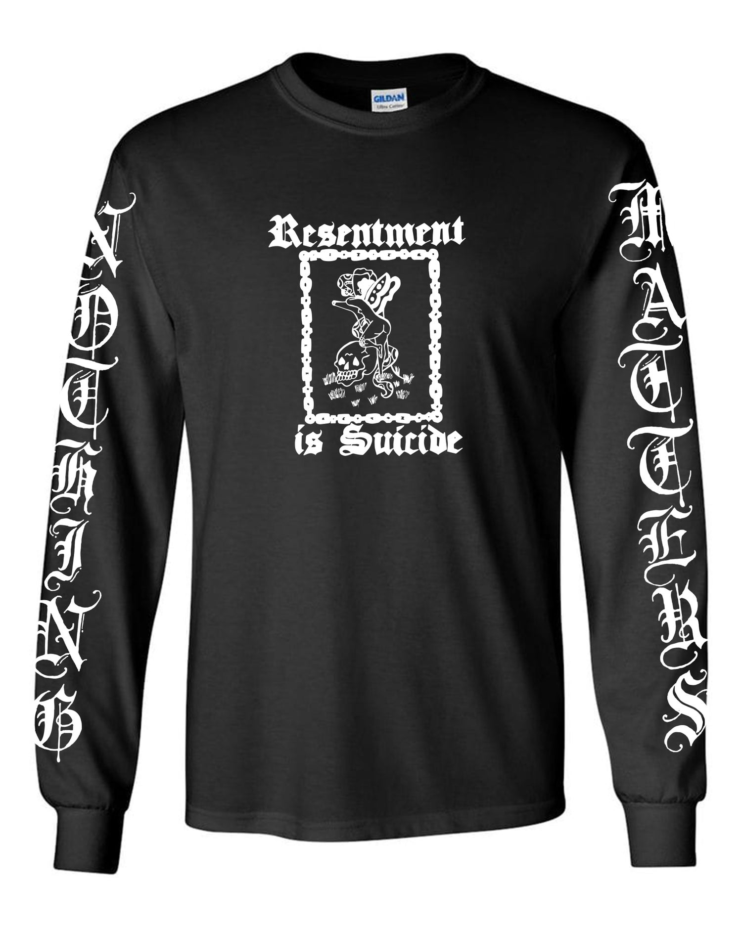 Image of Resentment is Suicide / Nothing Matters Long sleeve