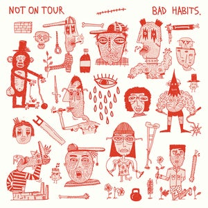 Image of Not On Tour - Bad Habits