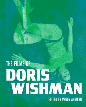 Image of THE FILMS OF DORIS WISHMAN EDITED BY PEGGY AWESH