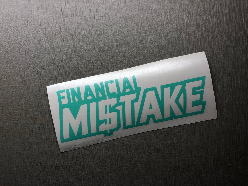 "Image of 10"" financial mi$take decal"