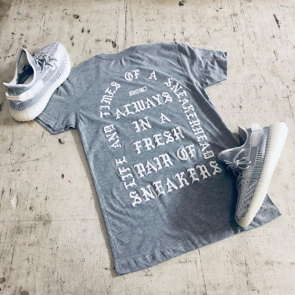 Image of I AM A SNEAKERHEAD (GREY/WHITE) TSHIRT