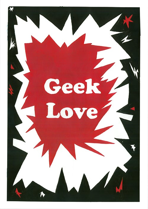 Image of 'Geek Love' - A2 limited edition signed giclee print.