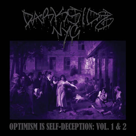 Image of Darkside NYC CD — Optimism Is Self-Deception: Vols. 1 & 2