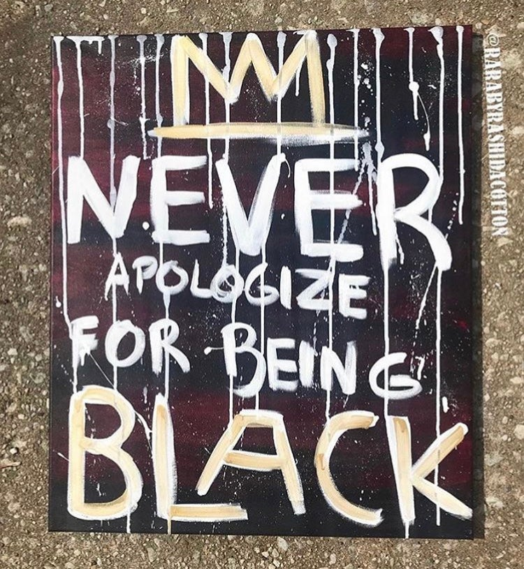 Image of Never Aplogize For Being Black