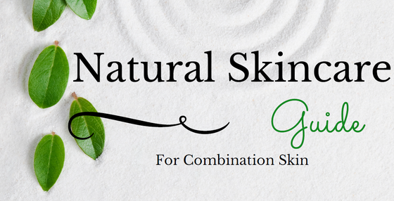Image of Natural Skincare Guide for Combination Skin