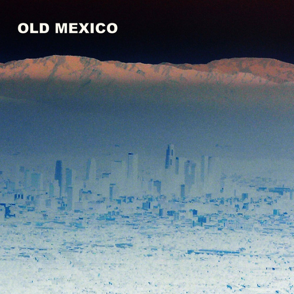 Image of Old Mexico LP