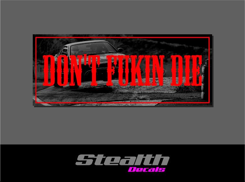 Image of Dont Fukin Die Drift Slap sticker