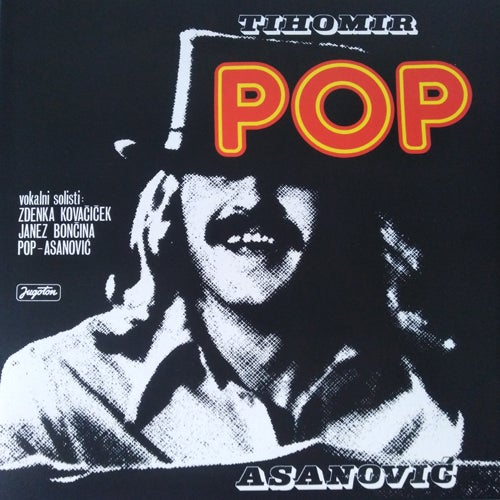 Image of Tihomir Pop Asanovic-Pop, Jugoton LP 6084258, 180 gr Vinyl, Gatefold, Insert, Download Card