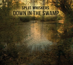 Image of Split Whiskers - Down In The Swamp