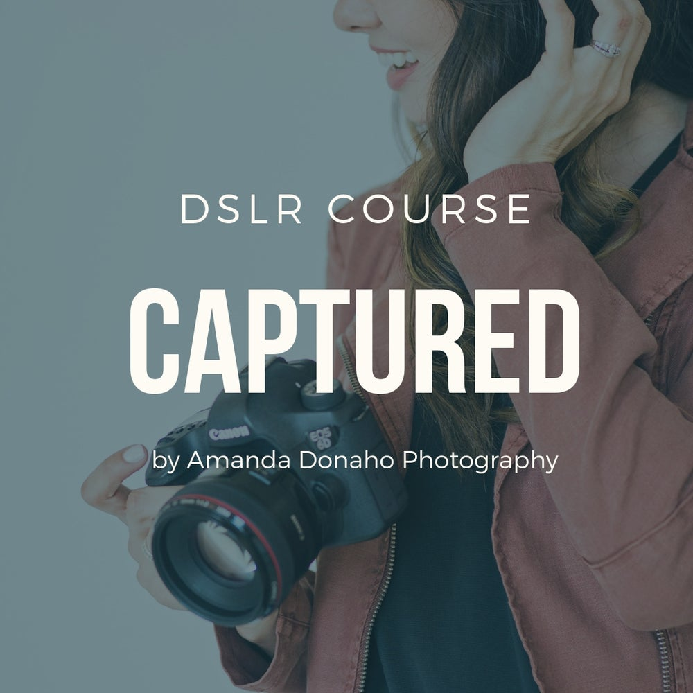 Image of CAPTURED:  DSLR Photography E-Course