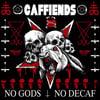 """Caffiends - No Gods No Decaf (12"""")"""