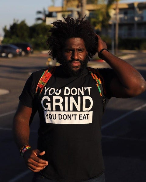 Image of You don't grind, you don't eat (Men's) T shirt