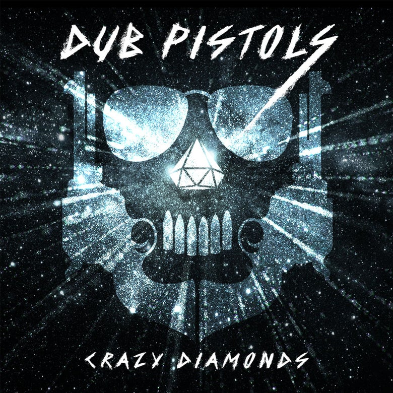 Image of Dub Pistols - Crazy Diamonds