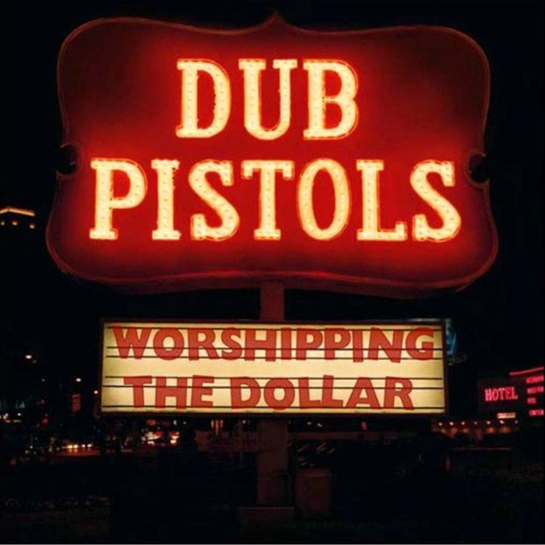 Image of Dub Pistols - Worshipping the Dollar