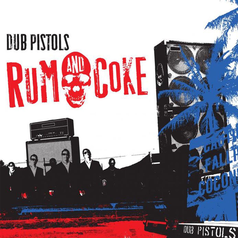Image of Dub Pistols - Rum & Coke