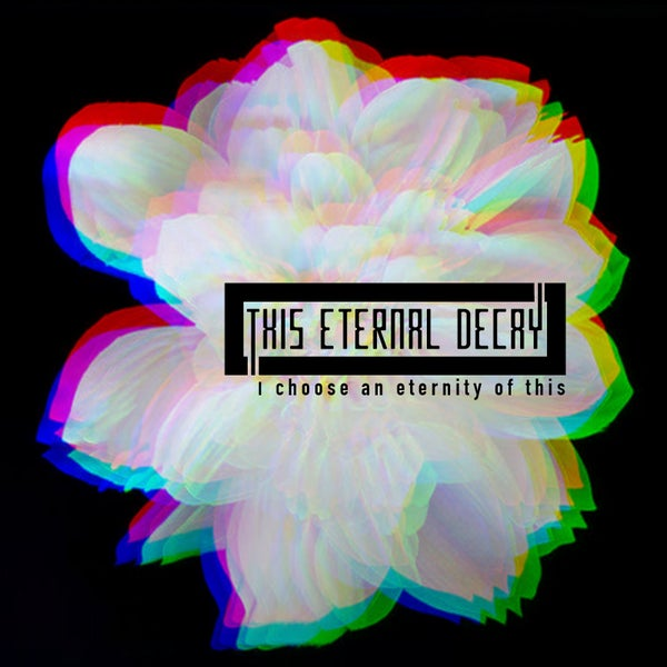 "Image of This Eternal Decay - ""I CHOOSE AN ETERNITY OF THIS"" [Deluxe Edition]"