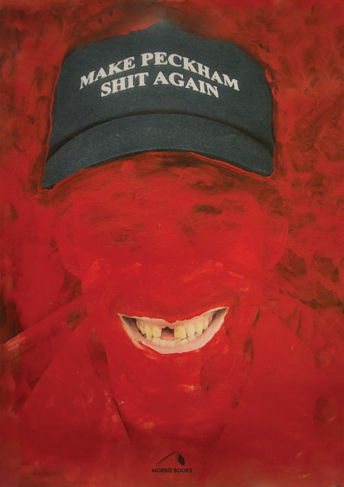 Image of Saul Adamczewski Make Peckham Shit Again poster