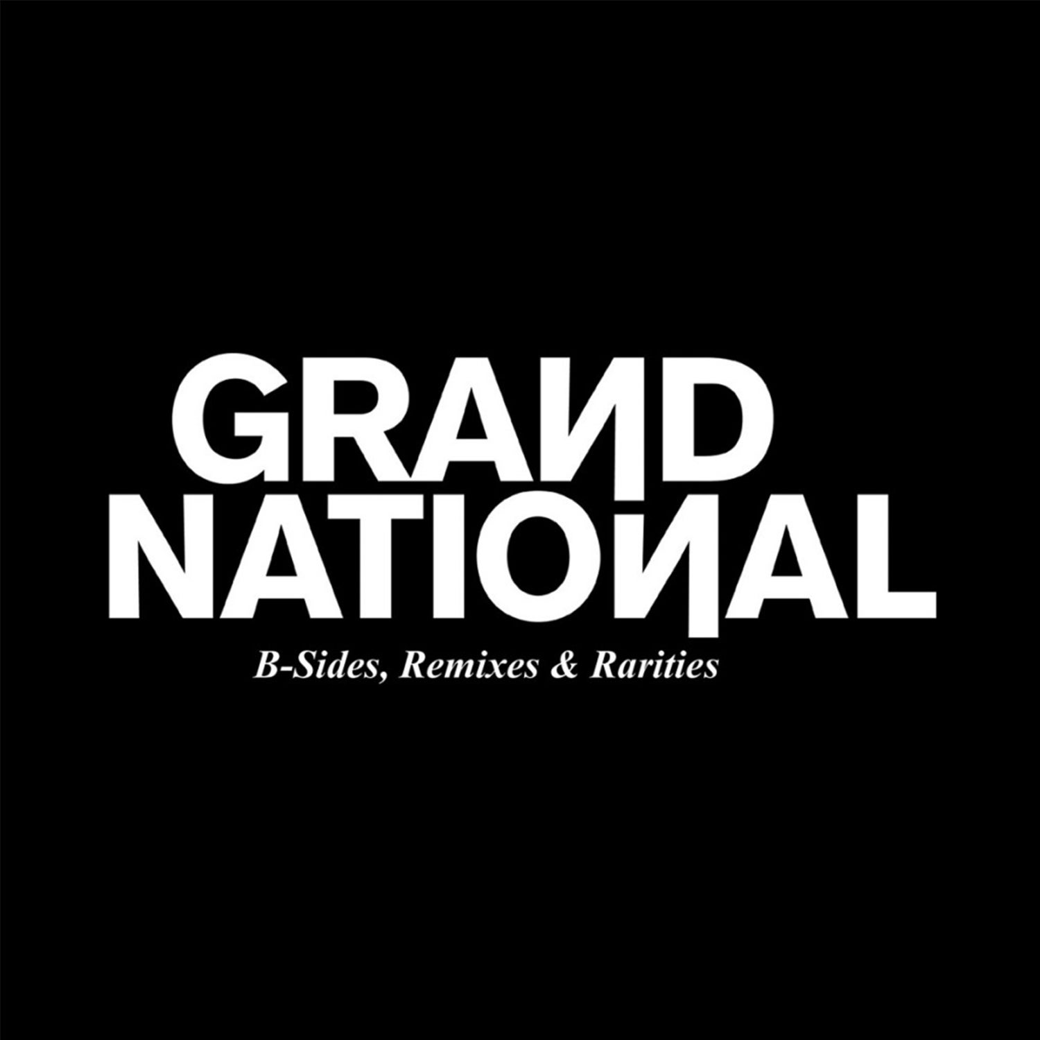 Image of Grand National - B-Sides Remixes & Rarities
