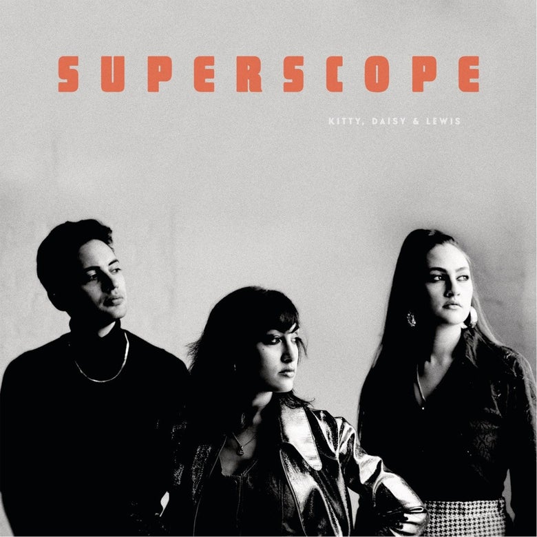 Image of Kitty Daisy & Lewis - Superscope