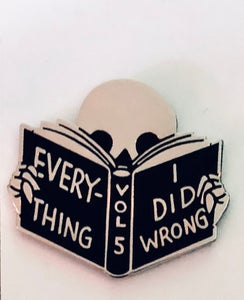 "Image of Everything I did wrong 1.75"" enamel pin"