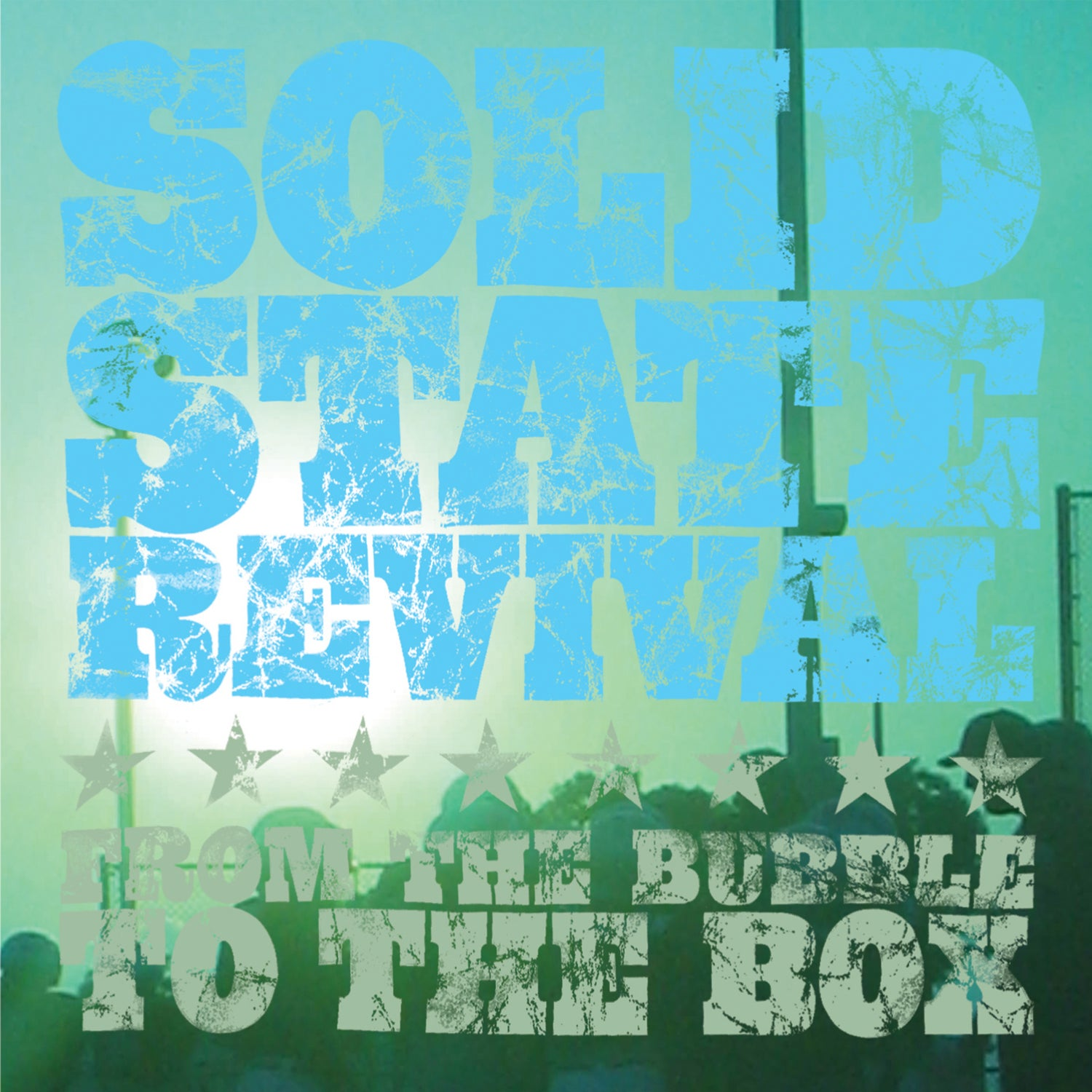 Image of Solid State Revival - From the Bubble To the Box