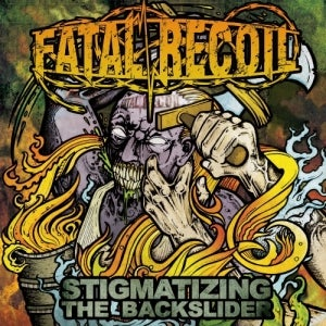 Image of Fatal Recoil - Stigmatizing The Backslider CD