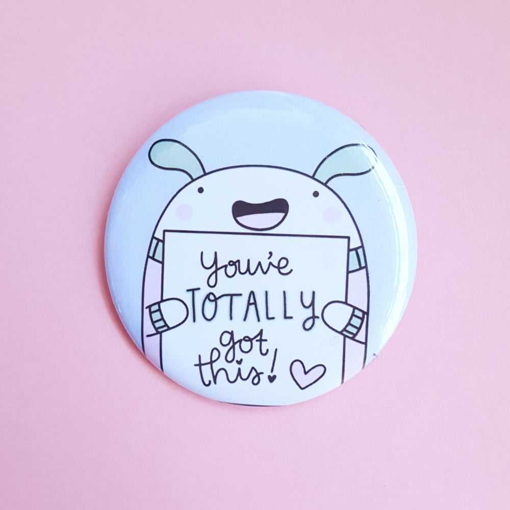 Image of Bert - You've Got This! - Big Button Badge